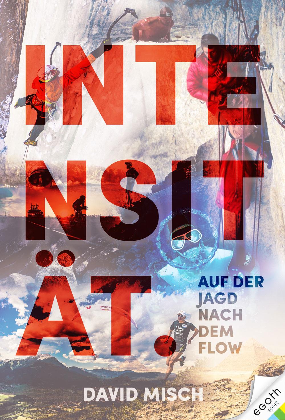 """Buch """"Intensität. Auf der Jagd nach dem Flow."""" Von David Misch"""