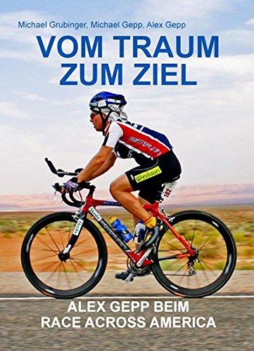 """Buch """"Vom Traum zum Ziel: Alex Gepp beim Race Across America"""""""