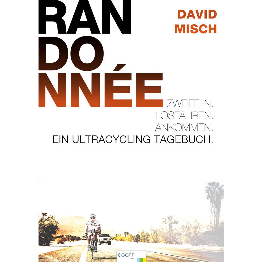 """Buch """"Randonnée"""" - Ein Ultracycling Tagebuch. Von David Misch"""