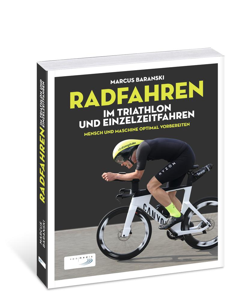 """Buch """"Radfahren im Triathlon und Einzelzeitfahren. Mensch & Maschine optimal vorbereiten"""" Von Marcus Baranski"""